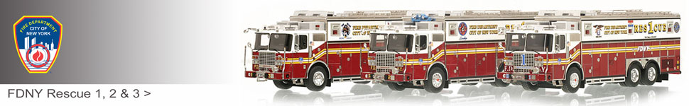 Order your FDNY Rescue scale models before they're gone!